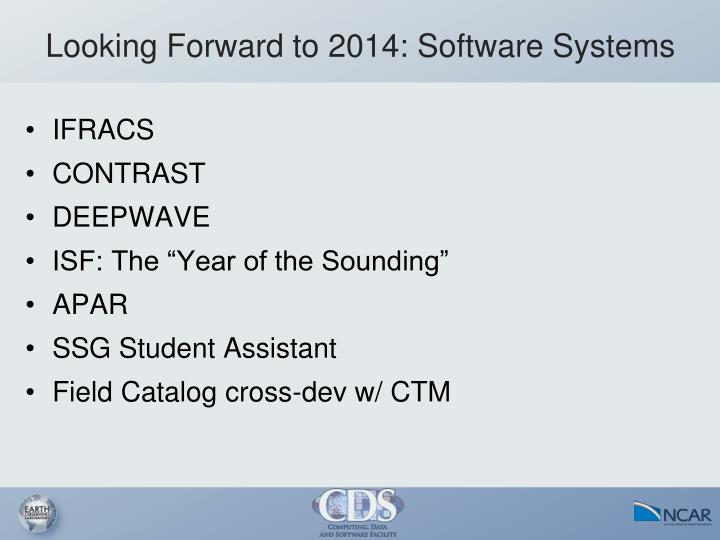 Looking Forward to 2014: Software Systems