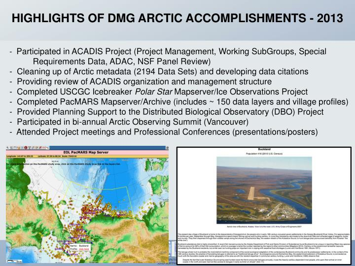 HIGHLIGHTS OF DMG ARCTIC ACCOMPLISHMENTS - 2013