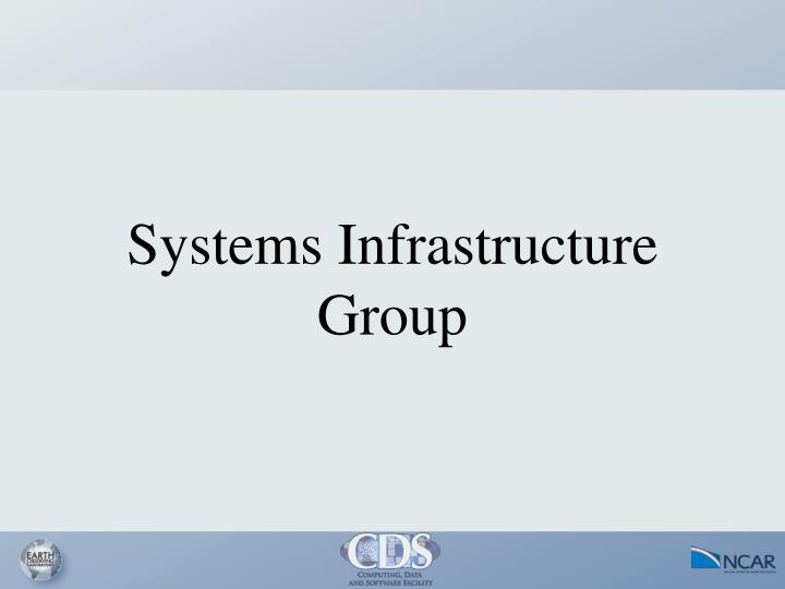 Systems Infrastructure Group
