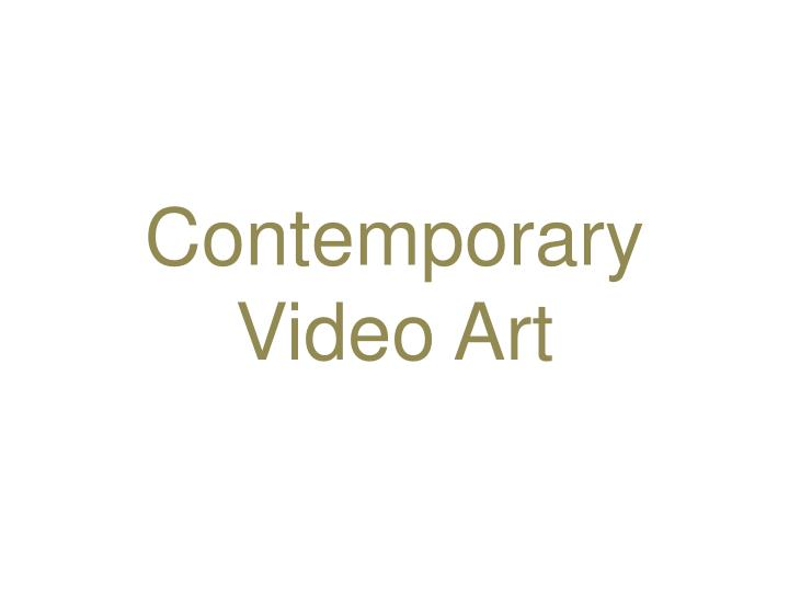 Contemporary video art