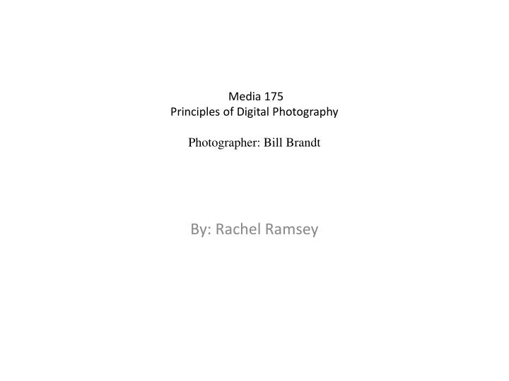media 175 principles of digital photography photographer bill brandt