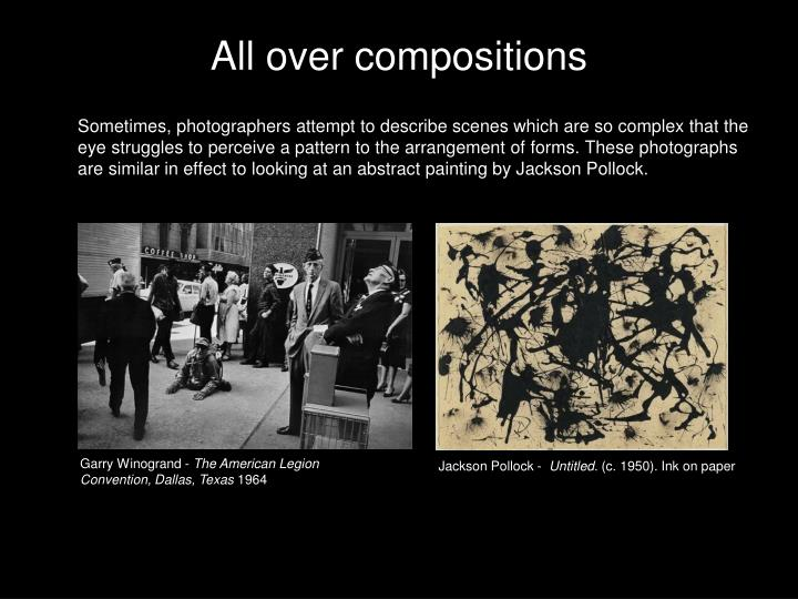 All over compositions