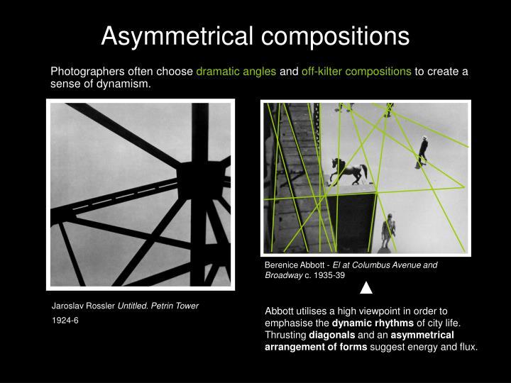 Asymmetrical compositions