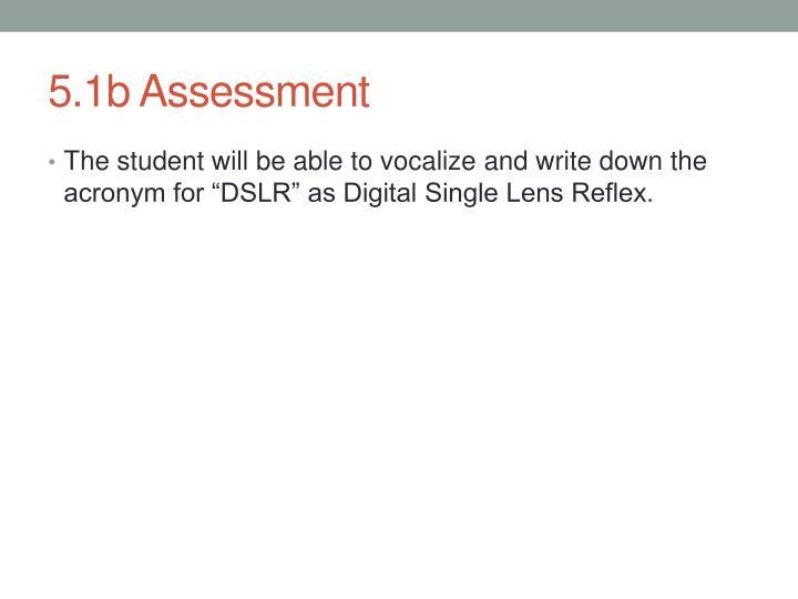 5.1b Assessment