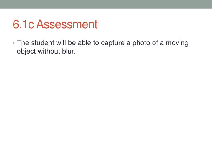 6.1c Assessment