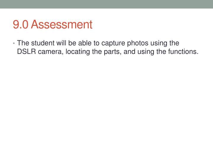9.0 Assessment