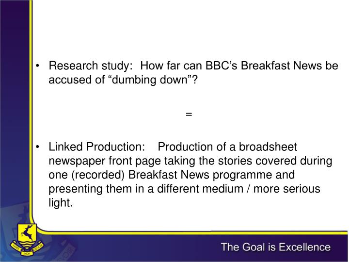 "Research study: 	How far can BBC's Breakfast News be accused of ""dumbing down"""
