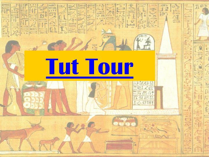 Tut Tour