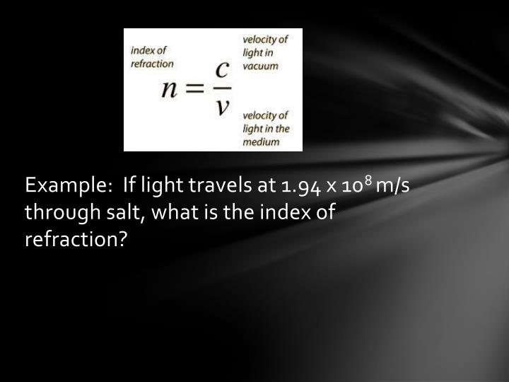 Example:  If light travels at 1.94 x 10