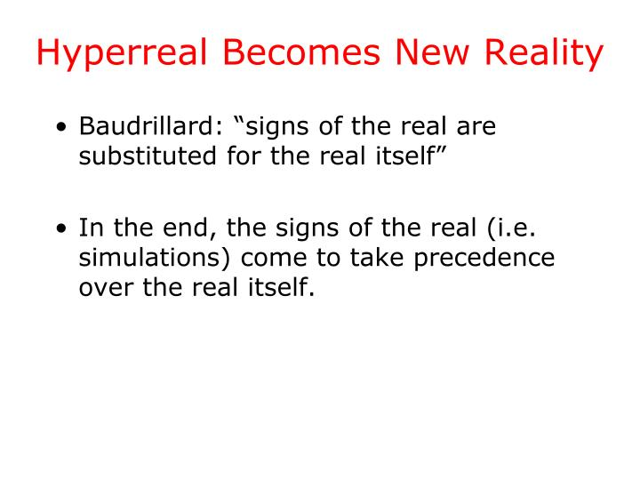 Hyperreal Becomes New Reality