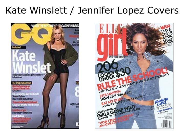 Kate Winslett / Jennifer Lopez Covers
