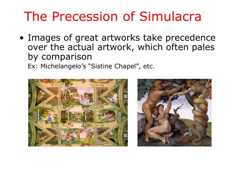 The Precession of Simulacra