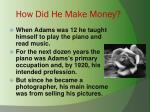 how did he make money