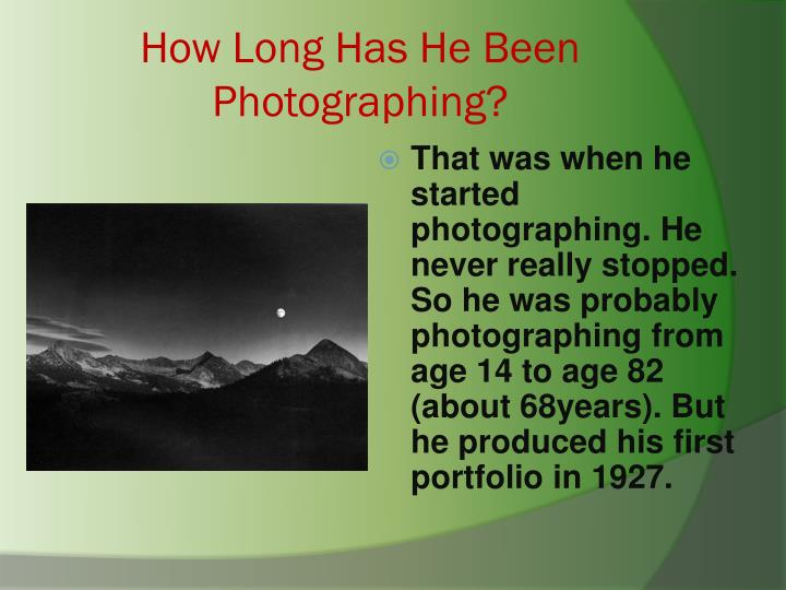 How Long Has He Been Photographing?