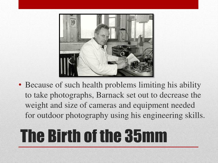 Because of such health problems limiting his ability to take photographs,