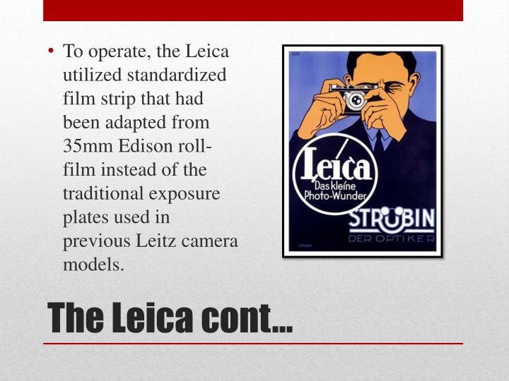 To operate, the Leica utilized standardized film strip that had