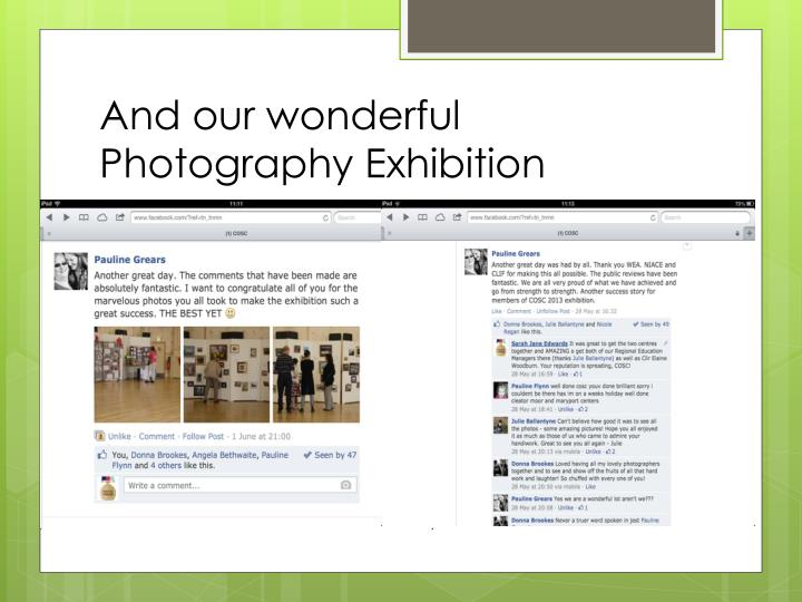 And our wonderful Photography Exhibition