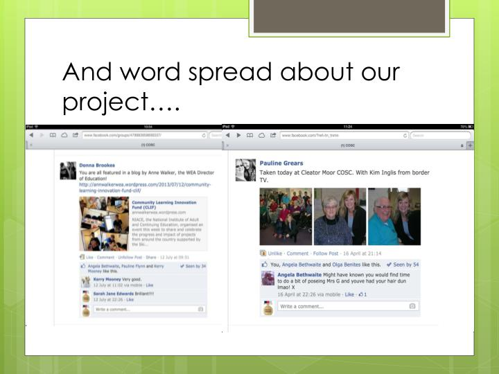 And word spread about our project….