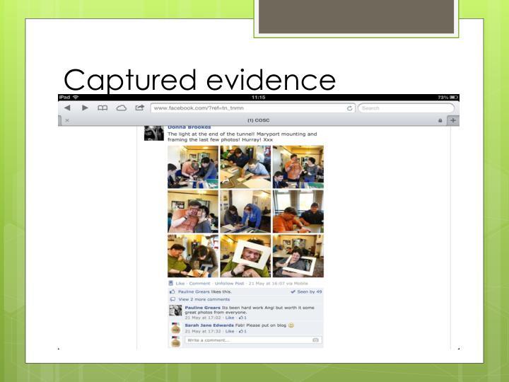 Captured evidence