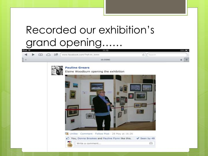 Recorded our exhibition's grand opening……