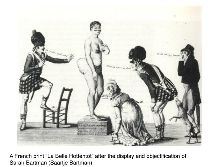 "A French print ""La Belle Hottentot"" after the display and objectification of"
