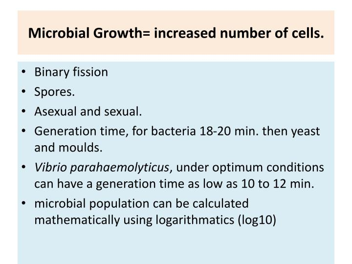 Microbial Growth= increased number of cells.