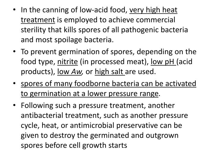In the canning of low-acid food,