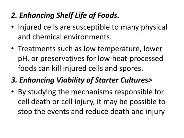 2. Enhancing Shelf Life of Foods.