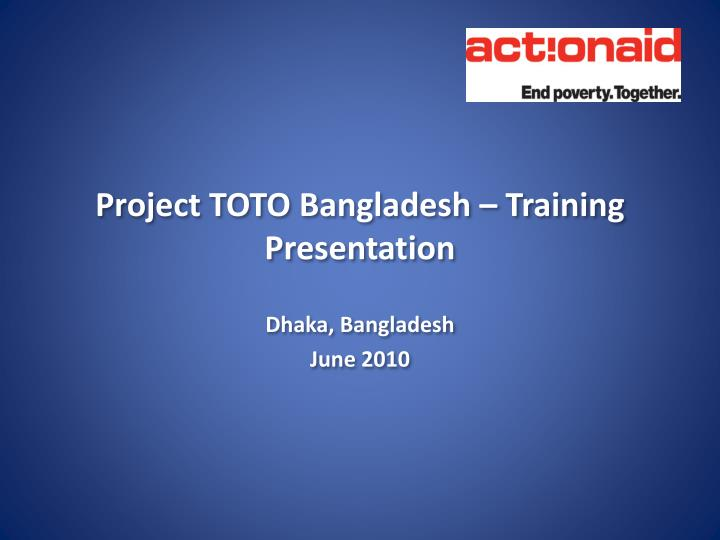 Project toto bangladesh training presentation