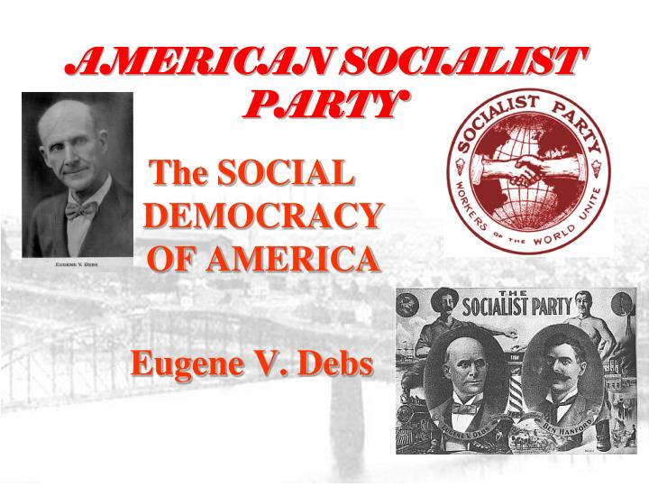 The SOCIAL DEMOCRACY OF AMERICA