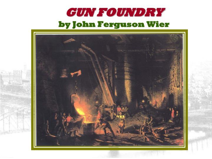 GUN FOUNDRY