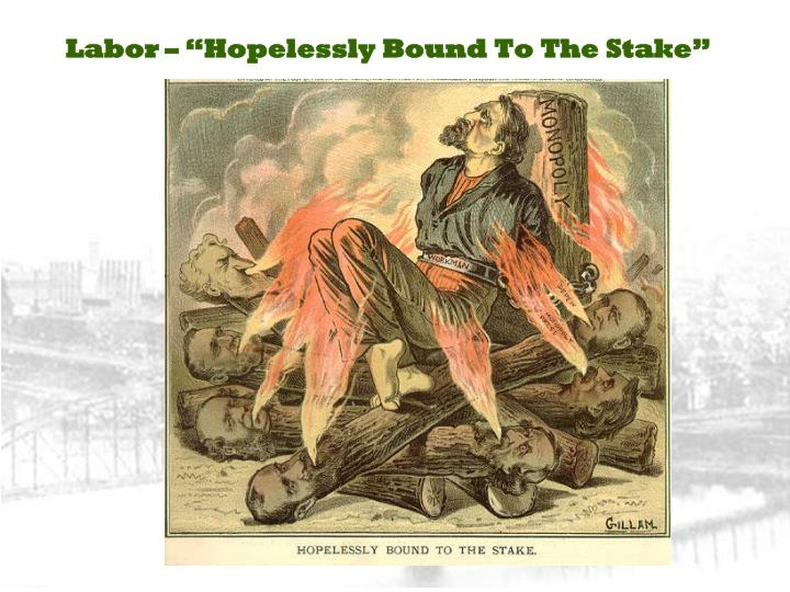 "Labor – ""Hopelessly Bound To The Stake"""