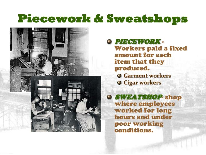 Piecework & Sweatshops