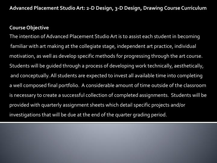 Advanced Placement Studio Art: 2-D Design, 3-D Design,