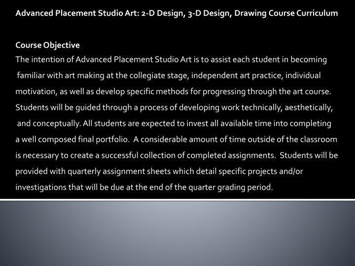 Advanced Placement Studio Art: 2-D Design, 3-D Design,