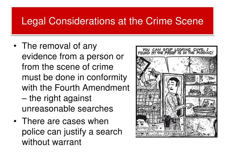 Legal Considerations at the Crime Scene