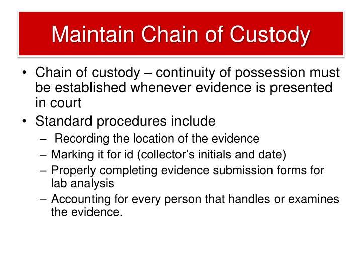 Maintain Chain of Custody