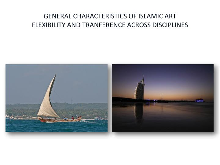 GENERAL CHARACTERISTICS OF ISLAMIC ART