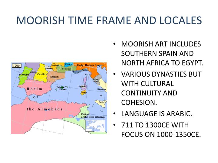 MOORISH TIME FRAME AND LOCALES