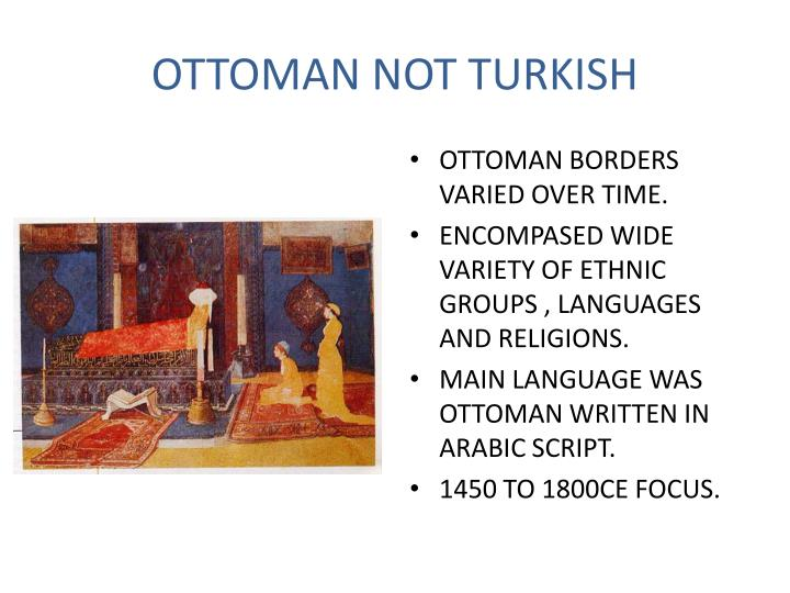 OTTOMAN NOT TURKISH