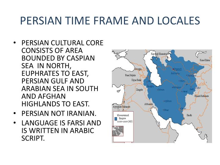 PERSIAN TIME FRAME AND LOCALES