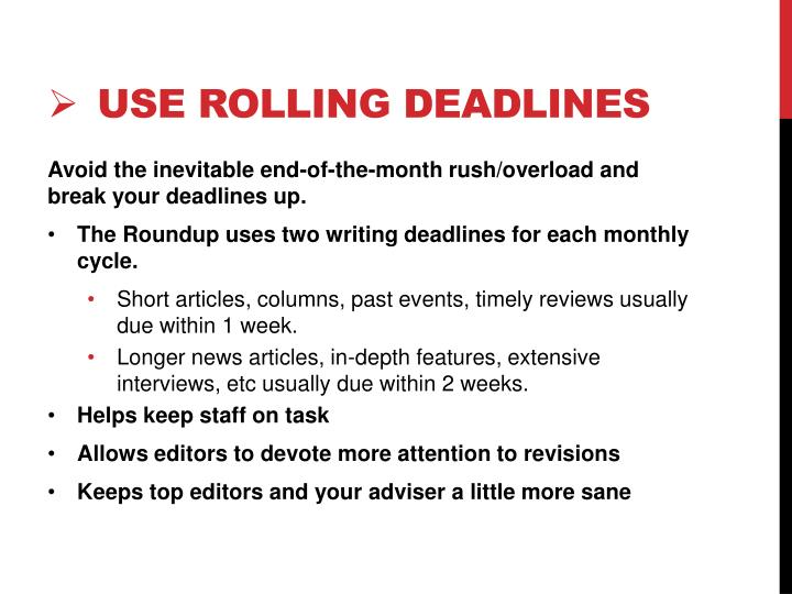 Use rolling deadlines