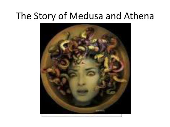 The Story of Medusa and Athena