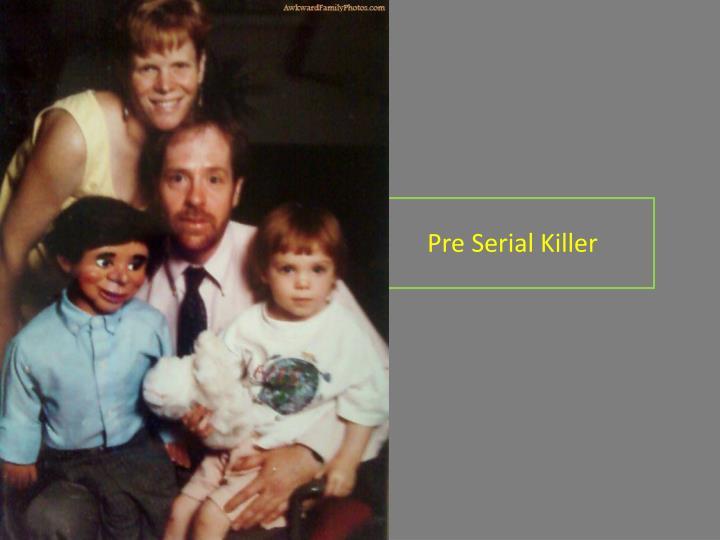Pre Serial Killer