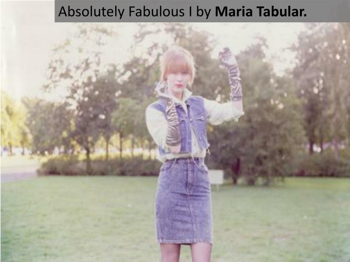 Absolutely Fabulous I by