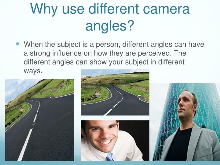 purpose of different camera angles Camera shots and angles  students will learn the different kinds of camera angles used in broadcast journalism and how to  objective/purpose .