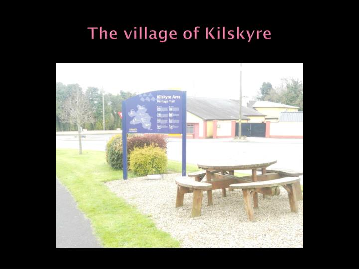 The village of Kilskyre