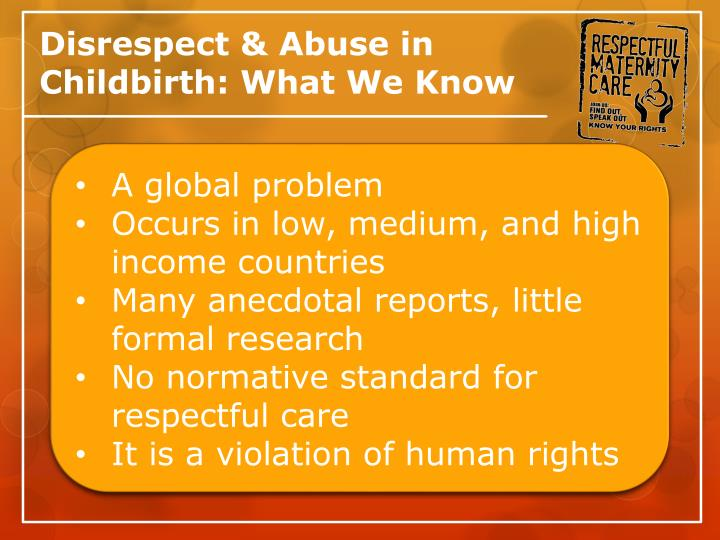 Disrespect abuse in childbirth what we know
