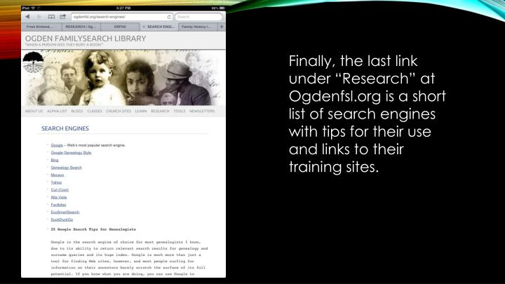 "Finally, the last link under ""Research"" at Ogdenfsl.org is a short list of search engines with tips for their use and links to their training sites."