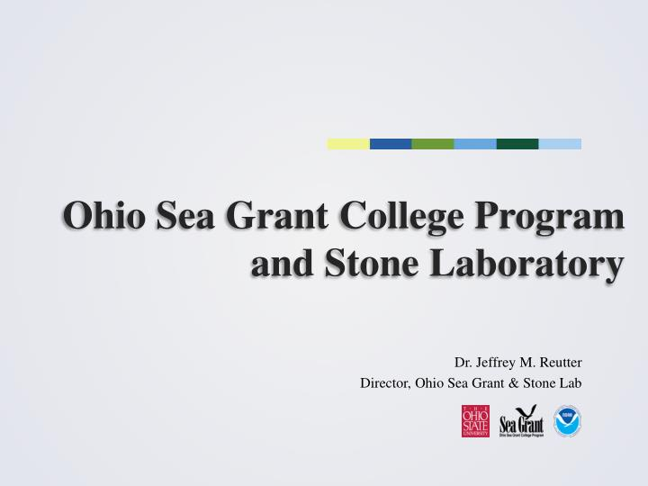 Ohio sea grant college program and stone laboratory